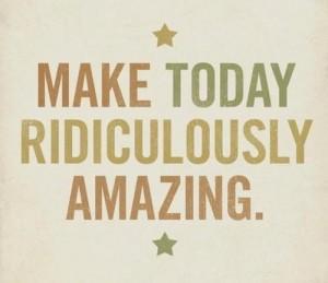 Make today